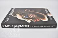 Paul Harmon: Crossing Borders Book, Signed and Dated