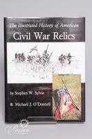 """""""The Illustrated History of American Civil War Relics"""" 1996, Signed"""