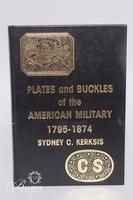 """American Military Belts and Related Equipment"", ""Plates and Buckles of the American Military 1795-1874"", and Confederate War Bonds"""